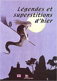 Légendes et superstitions d'hier par Marie-Odile Mergnac