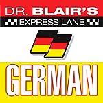 Dr. Blair's Express Lane German | Dr. Robert Blair