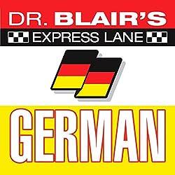 Dr. Blair's Express Lane German