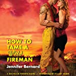 How to Tame a Wild Fireman: A Bachelor Firemen Novel | Jennifer Bernard