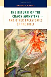 The Return of the Chaos Monsters: and Other Backstories of the Bible