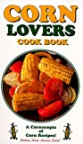 Corn Lovers Cook Book, Lee R. Fischer, 1885590466