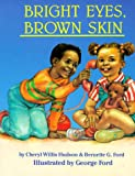 img - for Bright Eyes, Brown Skin (A Feeling Good Book) (A Feeling Good Book) book / textbook / text book