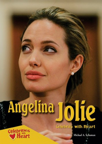 Angelina Jolie: Celebrity With Heart (Celebrities With Heart) Michael A. Schuman