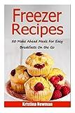 crock pot breakfast - Freezer Recipes: 50 Make Ahead Meals For Easy Breakfasts on the Go (Freezer Meals, Freezer Recipes, Freezer Cooking, Easy Breakfast Recipes,, Make Ahead, Slow Cooker, Quick and Easy Cookbook)