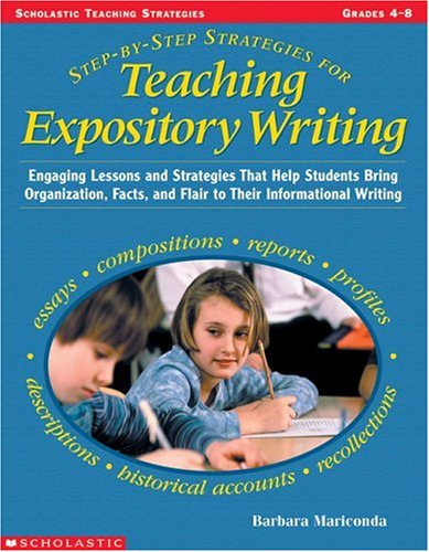 Step-by-step Strategies For Teaching Expository Writing, Grades 4-6