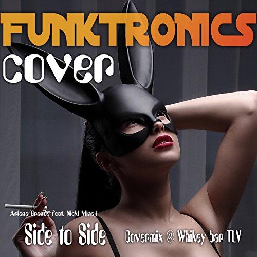 Side To Side Ariana Grande Feat. Nicki Minaj Covermix @ Whikey Bar TLV