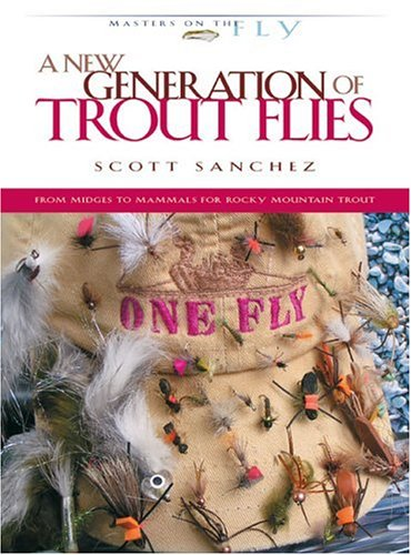 Download A New Generation of Trout Flies: From Midges to Mammals for Rocky Mountain Trout (Masters on the Fly series) pdf epub