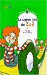 L'Ecole d'Agathe, Tome 10 : Le super jeu de Zoé par Pakita