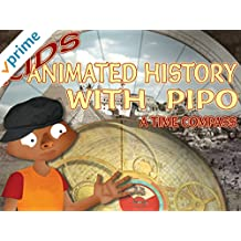 Kid's Animated History with Pipo: A Time Compass