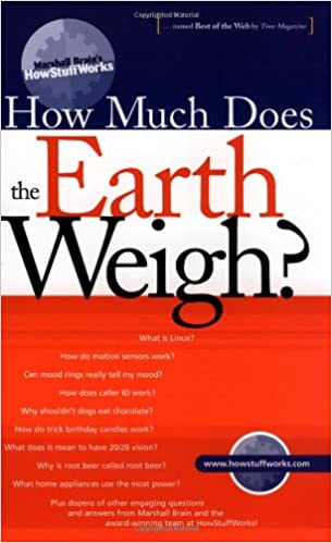 Marshall Brains How Stuff Works: How Much Does the Earth Weigh?
