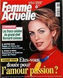 FEMME ACTUELLE N? 641 du 06-01-1997 LES TRUCS CUISINE DU GRAND CHEF BERNARD LOISEAU - SHOPPING MODE - VOYAGE AU MAROC - ESSAOUIRA - ETES-VOUS DOUEE POUR L'AMOUR PASSIO