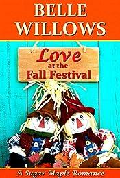 Love at the Fall Festival (A Sugar Maple Romance) (Sugar Maple Romance Series Book 1)