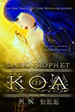 Dark Prophet: The Chronicles of Koa Book Two offers