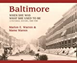 img - for Baltimore: When She Was What She Used to Be, 1850-1930 (Maryland Paperback Bookshelf) book / textbook / text book