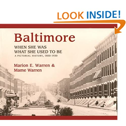 Baltimore: When She Was What She Used to Be, 1850-1930 (Maryland Paperback Bookshelf) Mr. Marion E. Warren and Ms. Mame Warren