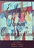 Exploring Human Communication, DeWine, Sue and Gibson, Melissa K., 1891487108