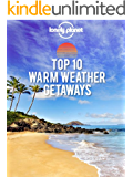 Top 10 Warm Weather Getaways: Your Guide to Finding the Best Places to Escape the Cold