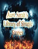 Aunt Sarah's Library of Simple Stories: Class of 2017-18 (Volume 3)