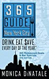 restaurant city - 365 Guide New York City: Drink. Eat. $ave. Every Day of the Year. A Guide to New York City Restaurant Deals and Bar Specials.