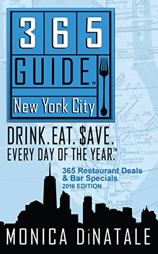 Best buy 365 Guide New York City: Drink. Eat. $ave. Every Day the Year.
