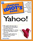 The Complete Idiot's Guide to Yahoo!, Michael Miller, 0789722771