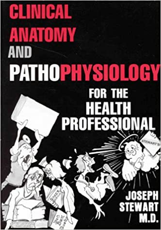 clinical anatomy and physiology for the angry health professional medmaster series 2001 edition