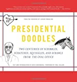 Presidential Doodles: Two Centuries of Scribbles, Scratches, Squiggles and Scrawls from the Oval Office by Cabinet Magazine (2007) Paperback