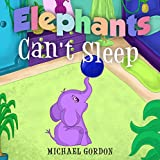 #3: Book For Kids: Elephants Can't Sleep: (Children's book about a Cute Elephant That Doesn't Like His Bedtime Routine, Picture Books, Preschool Books, Ages 3-5, Baby Books, Kids Book, Bedtime Story)