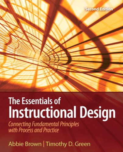 The Essentials of Instructional Design: Connecting Fundamental Principles with Process and Practice (2nd Edition)