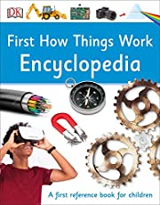 First How Things Work Encyclopedia: A First Reference Guide for Inquisitive Minds