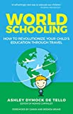 World Schooling: How to Revolutionize Your Child's Education Through Travel offers