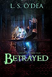Betrayed Lake Of Sins Book Four: A YA, dsytopian, adventure.