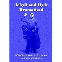 Jekyll and Hyde Dramatized
