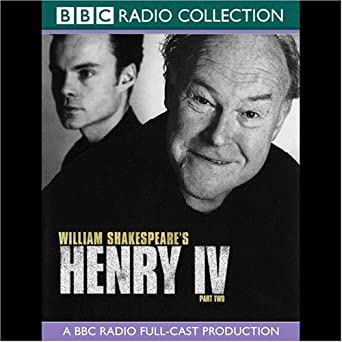 bbc radio shakespeare henry the iv part 2