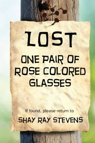 Lost: One Pair of Rose Colored ()