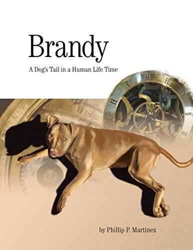 Brandy: A Dog's Tail in a Human Life Time [Phillip P Martinez] (Tapa Blanda)