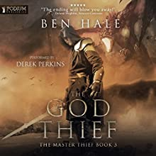 The God Thief: The Master Thief, Book 3 Audiobook by Ben Hale Narrated by Derek Perkins