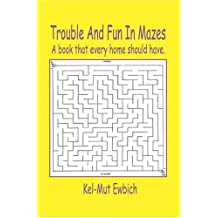 Trouble and Fun in Mazes