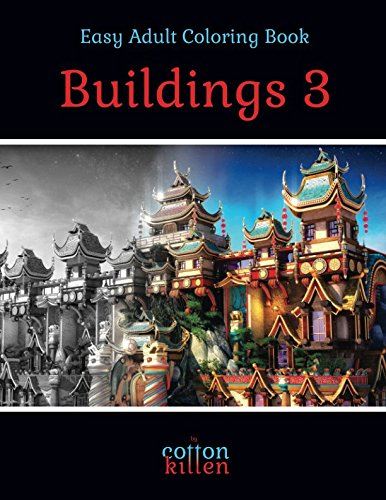 Easy Adult Coloring Book - Buildings 3: 49 of the most beautiful grayscale buildings for a relaxed and joyful coloring time
