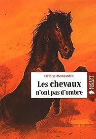 Les chevaux n'ont pas d'ombre par Hélène Montardre