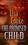 The Promised Child, Lisa Cooke, 1493609815