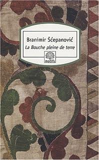 La bouche pleine de terre, Šcepanovic, Branimir