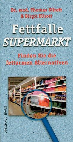 Fettfalle Supermarkt: Finden Sie die fettarmen Alternativen