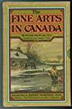 img - for The fine arts in Canada (Coles Canadiana collection) book / textbook / text book