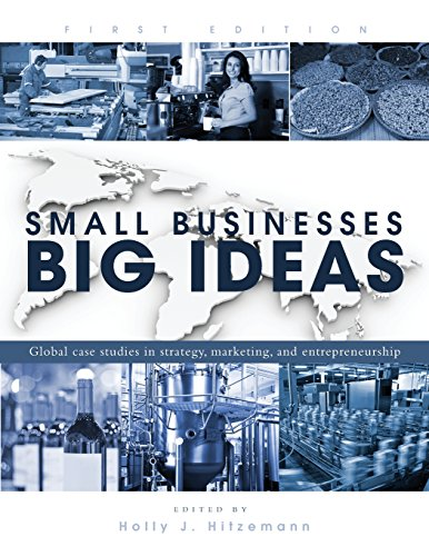 Small Businesses, Big Ideas: Global Case Studies in Strategy, Marketing, and Entrepreneurship