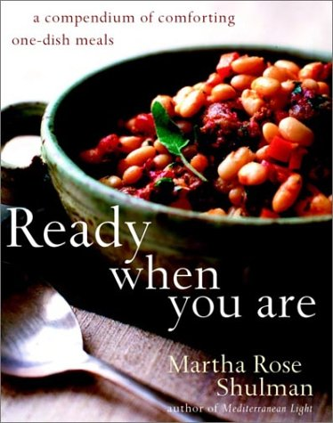 (Ready When You Are: A Compendium of Comforting One-Dish Meals)