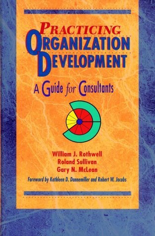 Practicing Organization Development: A Guide forConsultants