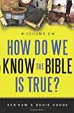 How Do We Know the Bible Is True? Volume 2