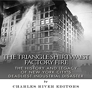 The Triangle Shirtwaist Factory Fire Audiobook